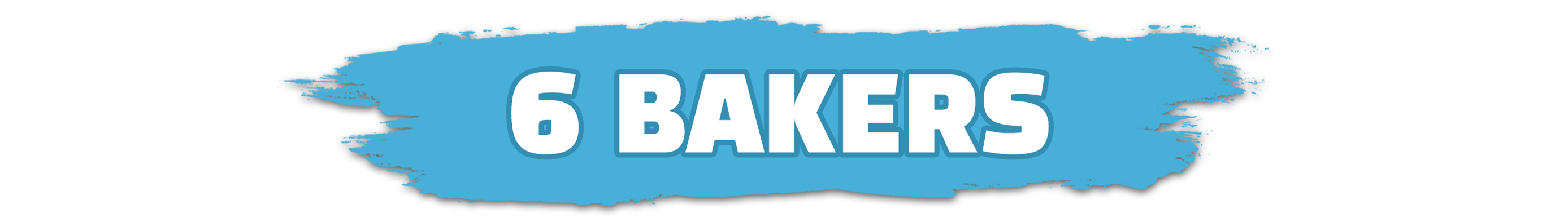 6 Bakers